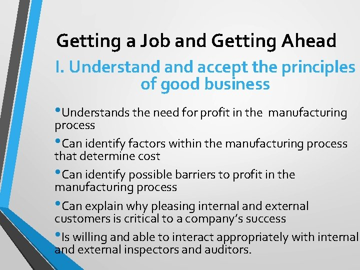 Getting a Job and Getting Ahead I. Understand accept the principles of good business