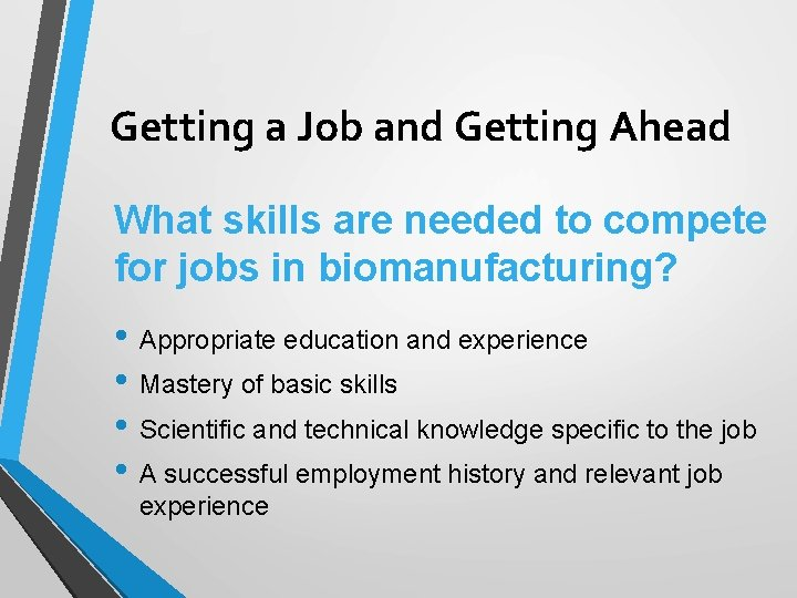 Getting a Job and Getting Ahead What skills are needed to compete for jobs