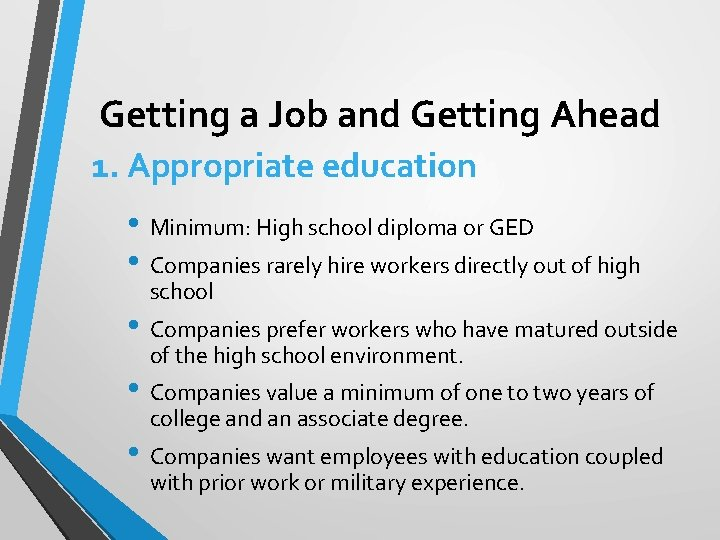 Getting a Job and Getting Ahead 1. Appropriate education • Minimum: High school diploma