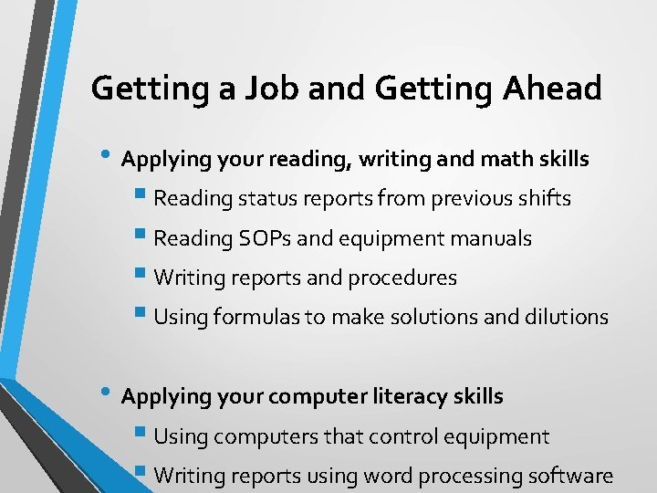 Getting a Job and Getting Ahead • Applying your reading, writing and math skills