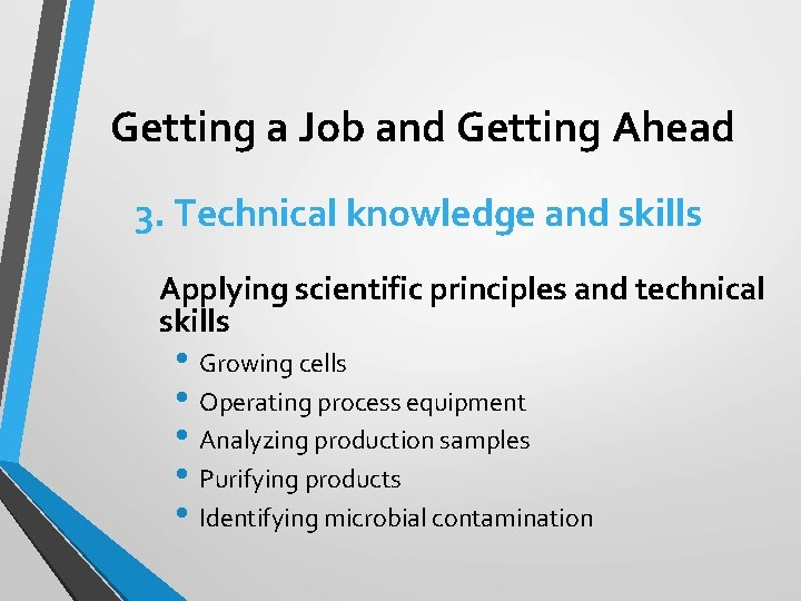 Getting a Job and Getting Ahead 3. Technical knowledge and skills Applying scientific principles