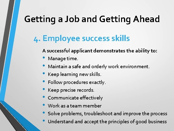 Getting a Job and Getting Ahead 4. Employee success skills A successful applicant demonstrates