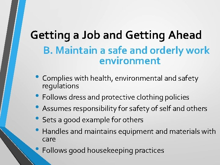 Getting a Job and Getting Ahead B. Maintain a safe and orderly work environment