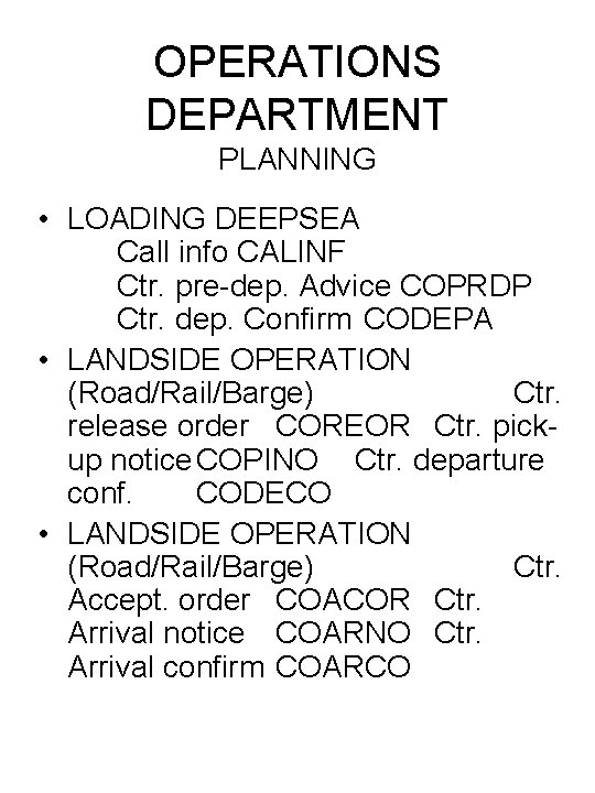 OPERATIONS DEPARTMENT PLANNING • LOADING DEEPSEA Call info CALINF Ctr. pre-dep. Advice COPRDP Ctr.