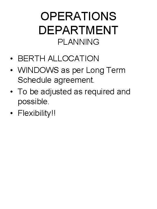 OPERATIONS DEPARTMENT PLANNING • BERTH ALLOCATION • WINDOWS as per Long Term Schedule agreement.
