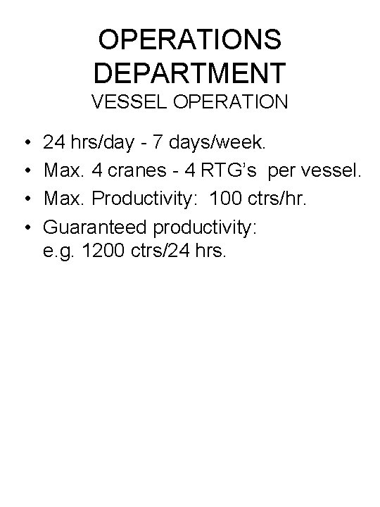 OPERATIONS DEPARTMENT VESSEL OPERATION • • 24 hrs/day - 7 days/week. Max. 4 cranes