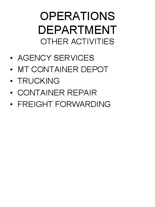 OPERATIONS DEPARTMENT OTHER ACTIVITIES • • • AGENCY SERVICES MT CONTAINER DEPOT TRUCKING CONTAINER
