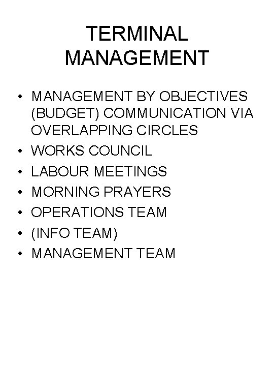 TERMINAL MANAGEMENT • MANAGEMENT BY OBJECTIVES (BUDGET) COMMUNICATION VIA OVERLAPPING CIRCLES • WORKS COUNCIL