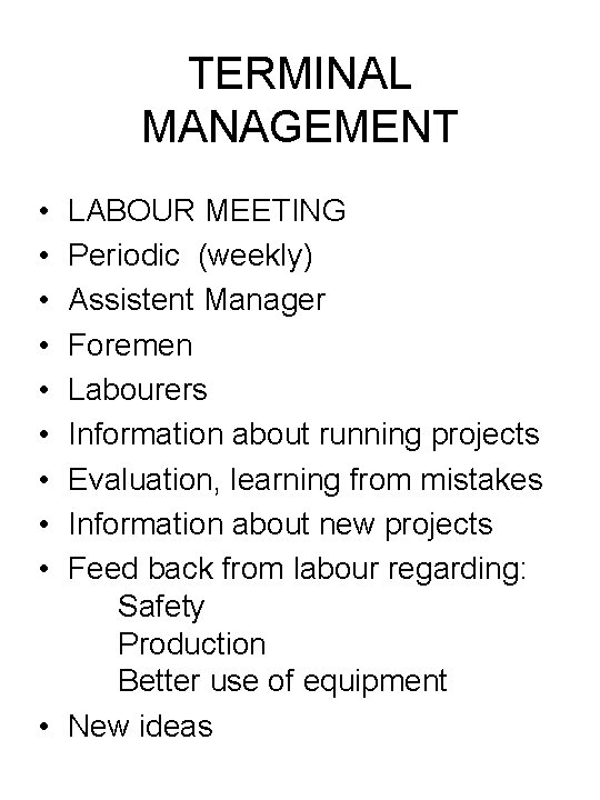 TERMINAL MANAGEMENT • • • LABOUR MEETING Periodic (weekly) Assistent Manager Foremen Labourers Information