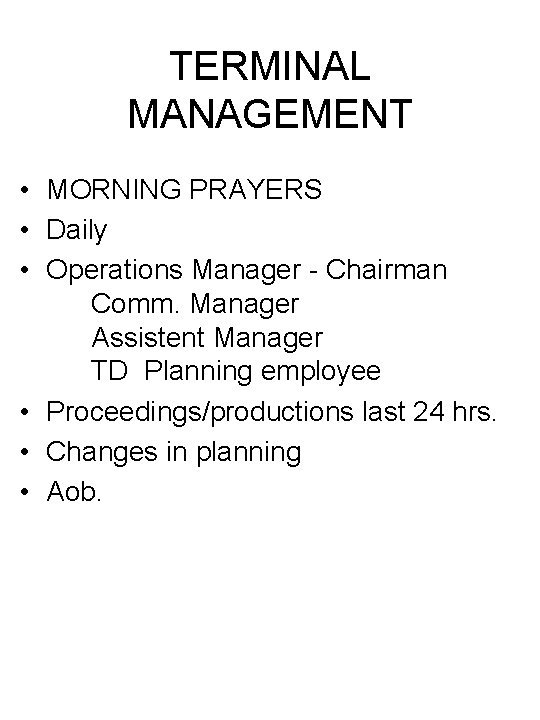 TERMINAL MANAGEMENT • MORNING PRAYERS • Daily • Operations Manager - Chairman Comm. Manager