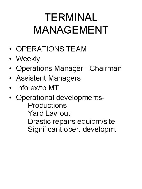 TERMINAL MANAGEMENT • • • OPERATIONS TEAM Weekly Operations Manager - Chairman Assistent Managers