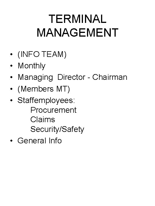 TERMINAL MANAGEMENT • • • (INFO TEAM) Monthly Managing Director - Chairman (Members MT)