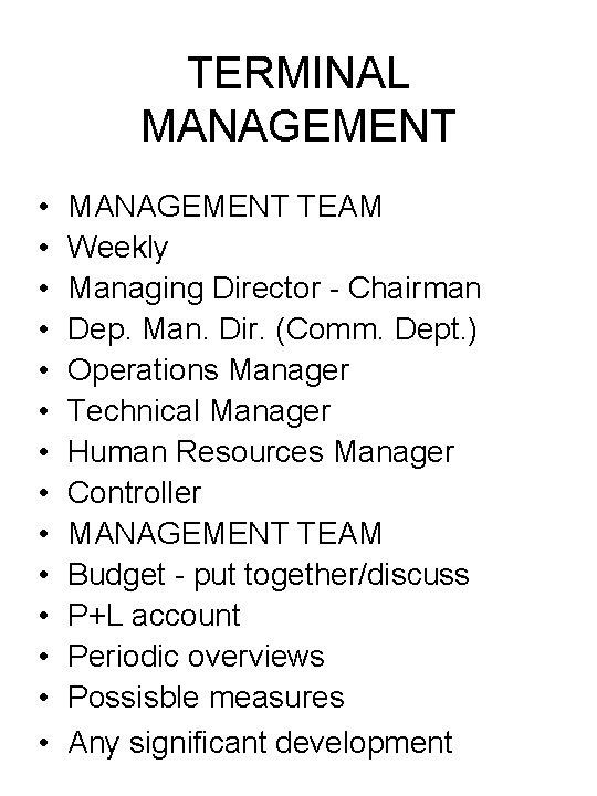 TERMINAL MANAGEMENT • • • • MANAGEMENT TEAM Weekly Managing Director - Chairman Dep.