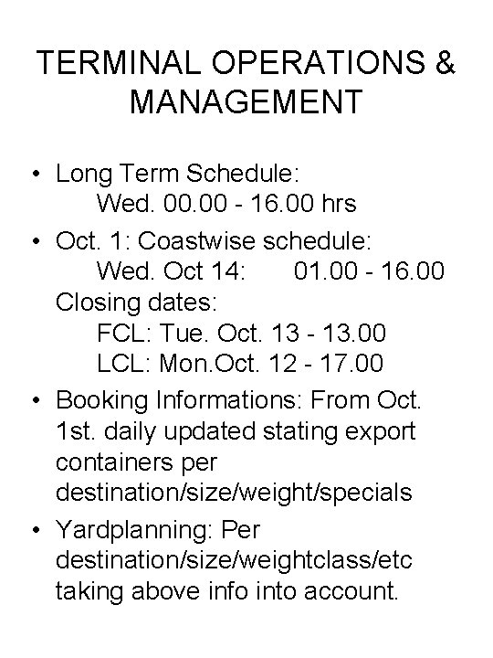 TERMINAL OPERATIONS & MANAGEMENT • Long Term Schedule: Wed. 00 - 16. 00 hrs