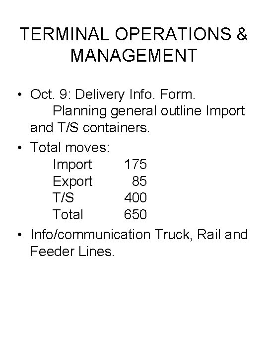 TERMINAL OPERATIONS & MANAGEMENT • Oct. 9: Delivery Info. Form. Planning general outline Import