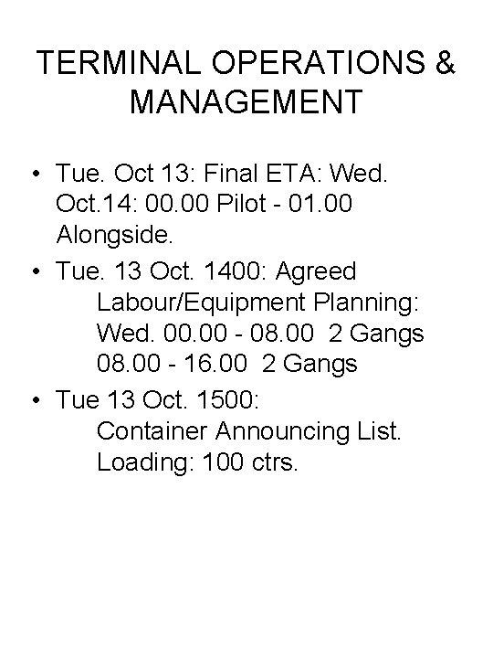 TERMINAL OPERATIONS & MANAGEMENT • Tue. Oct 13: Final ETA: Wed. Oct. 14: 00.