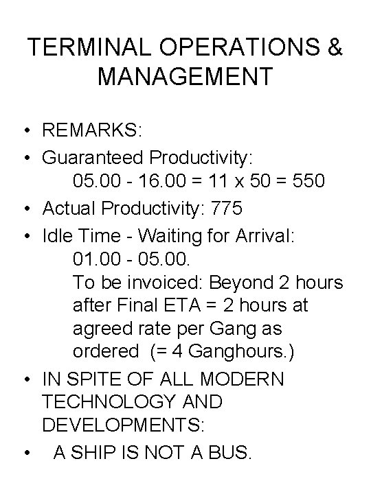 TERMINAL OPERATIONS & MANAGEMENT • REMARKS: • Guaranteed Productivity: 05. 00 - 16. 00