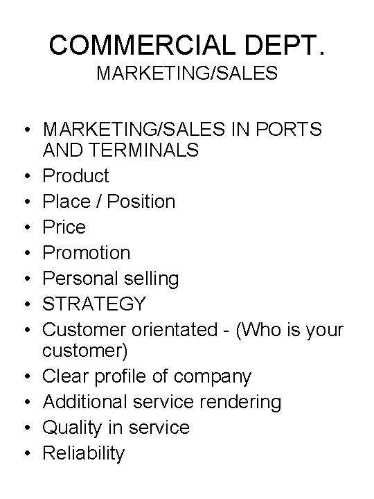 COMMERCIAL DEPT. MARKETING/SALES • MARKETING/SALES IN PORTS AND TERMINALS • Product • Place /