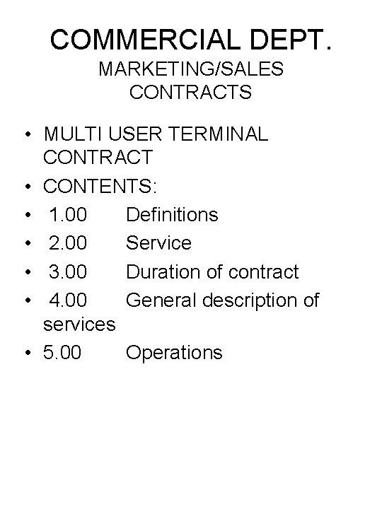 COMMERCIAL DEPT. MARKETING/SALES CONTRACTS • MULTI USER TERMINAL CONTRACT • CONTENTS: • 1. 00