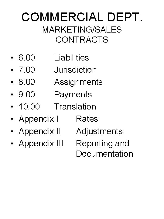 COMMERCIAL DEPT. MARKETING/SALES CONTRACTS • • 6. 00 Liabilities 7. 00 Jurisdiction 8. 00