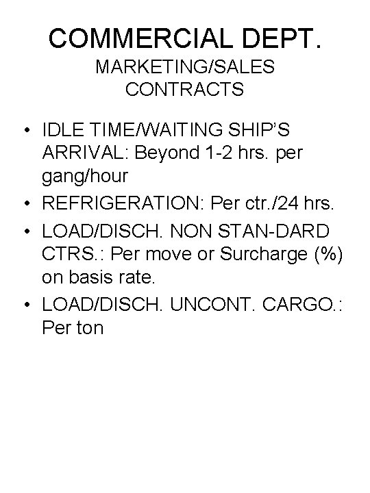 COMMERCIAL DEPT. MARKETING/SALES CONTRACTS • IDLE TIME/WAITING SHIP'S ARRIVAL: Beyond 1 -2 hrs. per