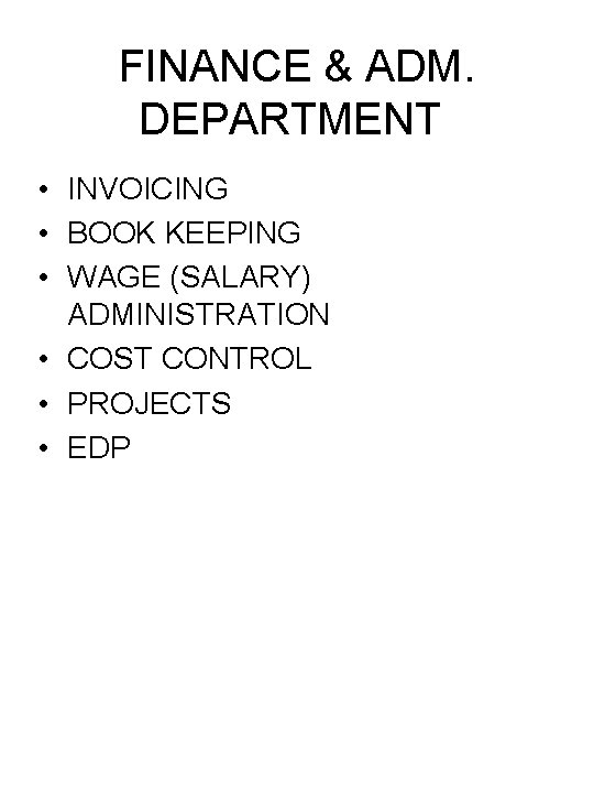 FINANCE & ADM. DEPARTMENT • INVOICING • BOOK KEEPING • WAGE (SALARY) ADMINISTRATION •