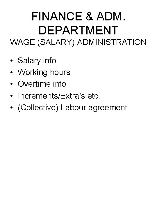 FINANCE & ADM. DEPARTMENT WAGE (SALARY) ADMINISTRATION • • • Salary info Working hours