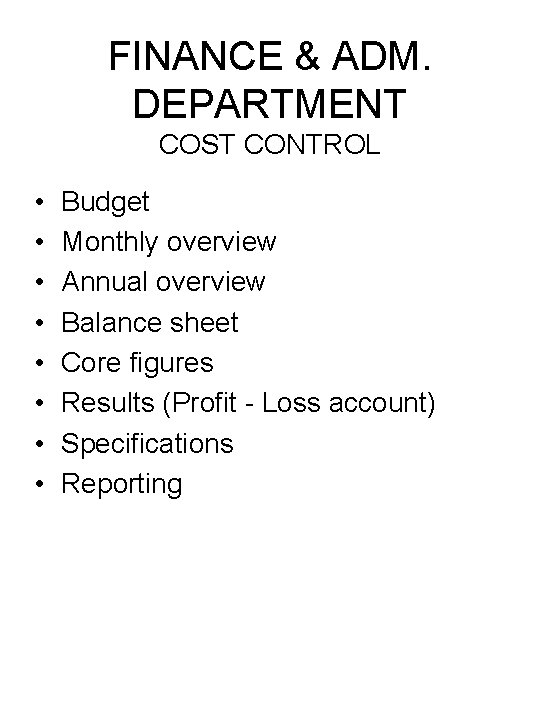 FINANCE & ADM. DEPARTMENT COST CONTROL • • Budget Monthly overview Annual overview Balance