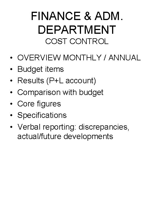 FINANCE & ADM. DEPARTMENT COST CONTROL • • OVERVIEW MONTHLY / ANNUAL Budget items