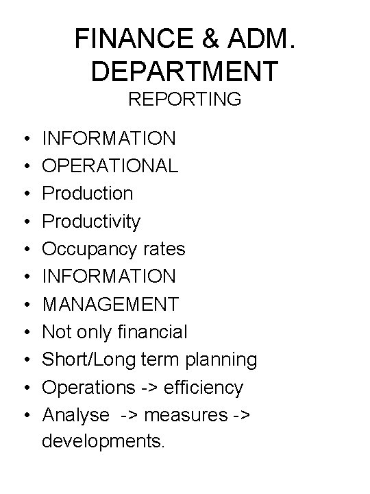 FINANCE & ADM. DEPARTMENT REPORTING • • • INFORMATION OPERATIONAL Production Productivity Occupancy rates