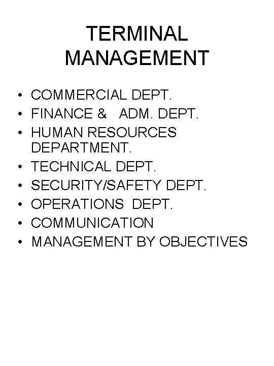 TERMINAL MANAGEMENT • COMMERCIAL DEPT. • FINANCE & ADM. DEPT. • HUMAN RESOURCES DEPARTMENT.