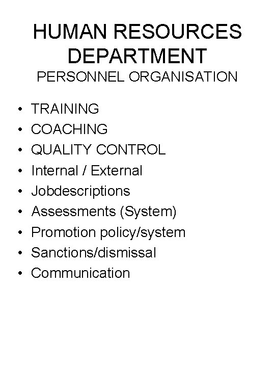 HUMAN RESOURCES DEPARTMENT PERSONNEL ORGANISATION • • • TRAINING COACHING QUALITY CONTROL Internal /
