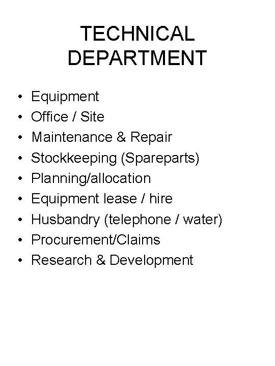 TECHNICAL DEPARTMENT • • • Equipment Office / Site Maintenance & Repair Stockkeeping (Spareparts)