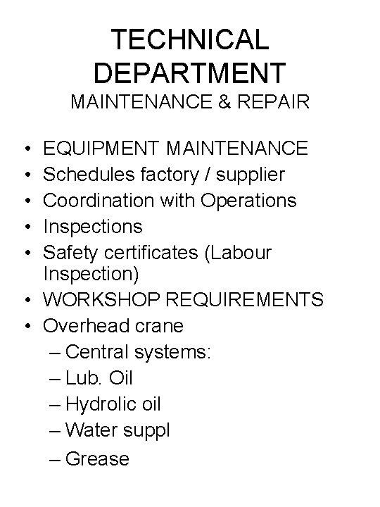 TECHNICAL DEPARTMENT MAINTENANCE & REPAIR • • • EQUIPMENT MAINTENANCE Schedules factory / supplier
