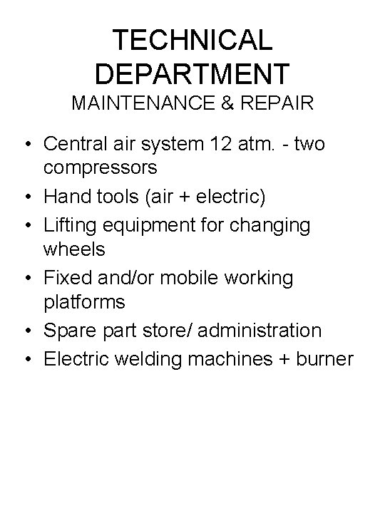 TECHNICAL DEPARTMENT MAINTENANCE & REPAIR • Central air system 12 atm. - two compressors