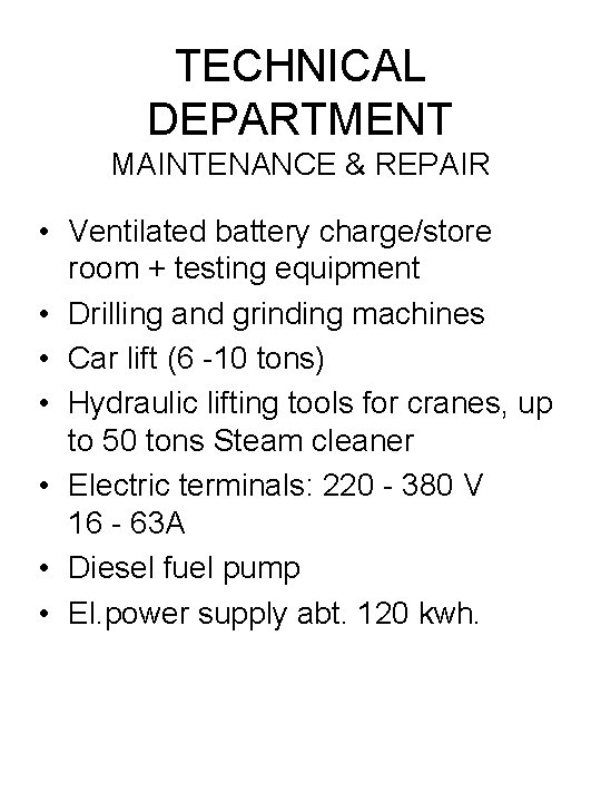 TECHNICAL DEPARTMENT MAINTENANCE & REPAIR • Ventilated battery charge/store room + testing equipment •