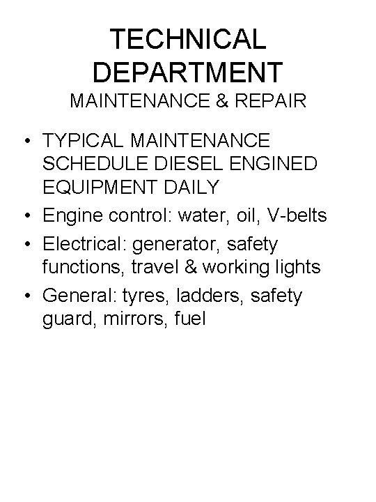 TECHNICAL DEPARTMENT MAINTENANCE & REPAIR • TYPICAL MAINTENANCE SCHEDULE DIESEL ENGINED EQUIPMENT DAILY •