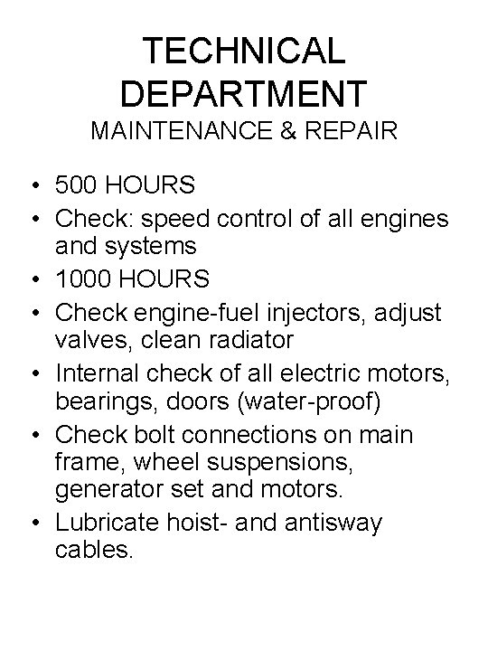 TECHNICAL DEPARTMENT MAINTENANCE & REPAIR • 500 HOURS • Check: speed control of all