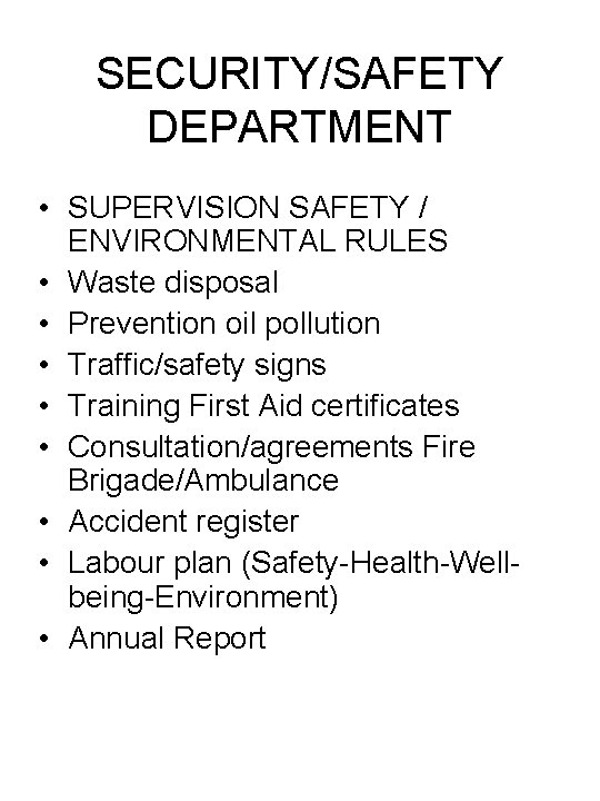 SECURITY/SAFETY DEPARTMENT • SUPERVISION SAFETY / ENVIRONMENTAL RULES • Waste disposal • Prevention oil