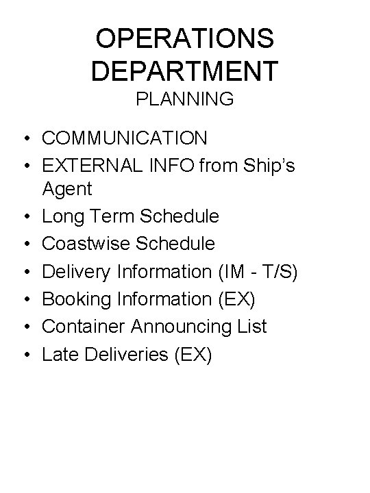 OPERATIONS DEPARTMENT PLANNING • COMMUNICATION • EXTERNAL INFO from Ship's Agent • Long Term
