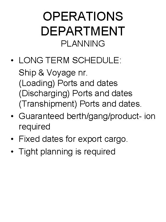 OPERATIONS DEPARTMENT PLANNING • LONG TERM SCHEDULE: Ship & Voyage nr. (Loading) Ports and