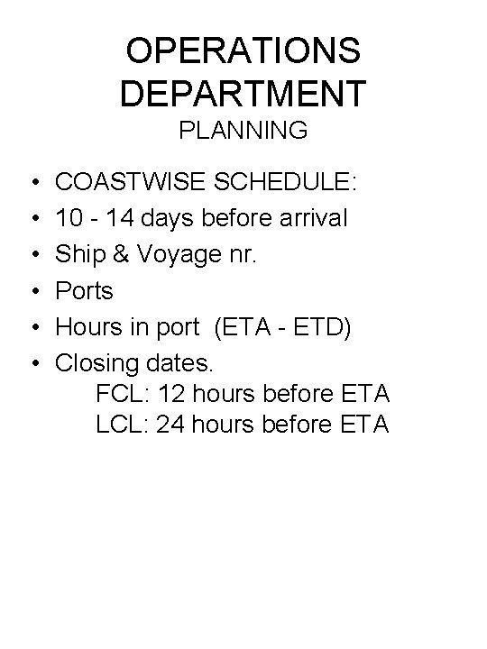 OPERATIONS DEPARTMENT PLANNING • • • COASTWISE SCHEDULE: 10 - 14 days before arrival