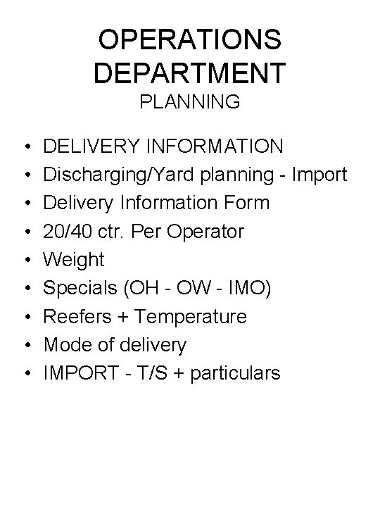 OPERATIONS DEPARTMENT PLANNING • • • DELIVERY INFORMATION Discharging/Yard planning - Import Delivery Information