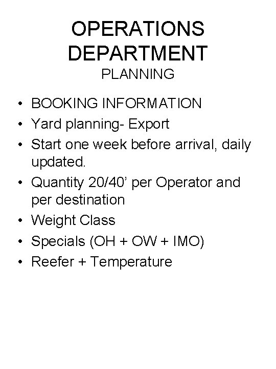 OPERATIONS DEPARTMENT PLANNING • BOOKING INFORMATION • Yard planning- Export • Start one week