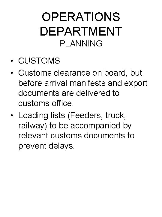 OPERATIONS DEPARTMENT PLANNING • CUSTOMS • Customs clearance on board, but before arrival manifests