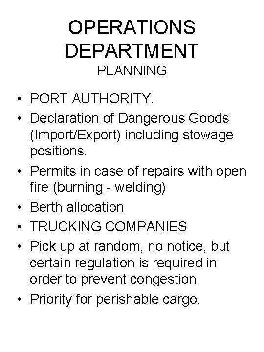 OPERATIONS DEPARTMENT PLANNING • PORT AUTHORITY. • Declaration of Dangerous Goods (Import/Export) including stowage