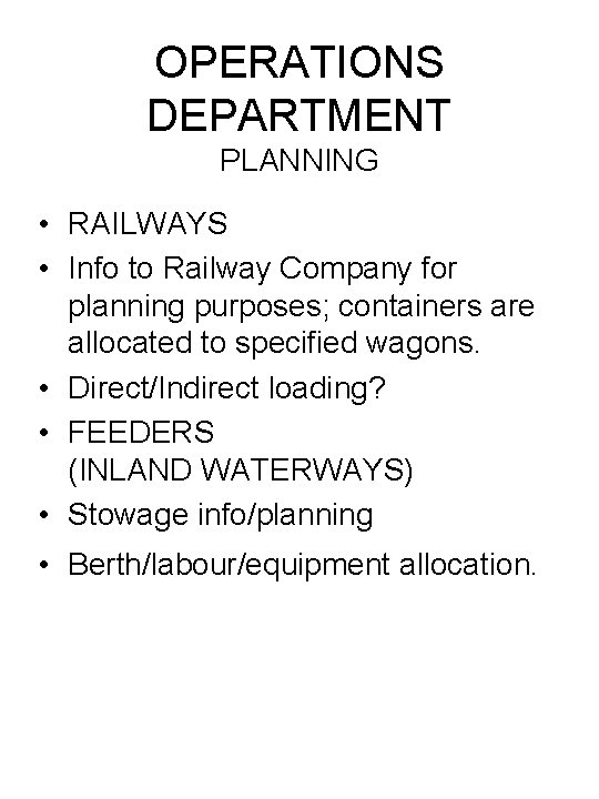 OPERATIONS DEPARTMENT PLANNING • RAILWAYS • Info to Railway Company for planning purposes; containers