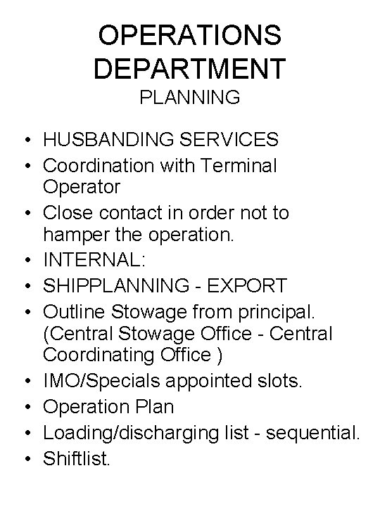 OPERATIONS DEPARTMENT PLANNING • HUSBANDING SERVICES • Coordination with Terminal Operator • Close contact