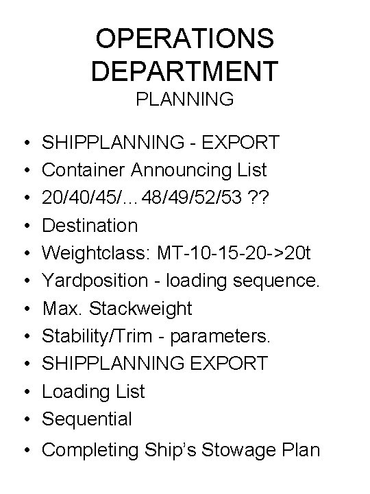 OPERATIONS DEPARTMENT PLANNING • • • SHIPPLANNING - EXPORT Container Announcing List 20/40/45/… 48/49/52/53