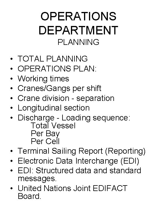 OPERATIONS DEPARTMENT PLANNING • • • TOTAL PLANNING OPERATIONS PLAN: Working times Cranes/Gangs per
